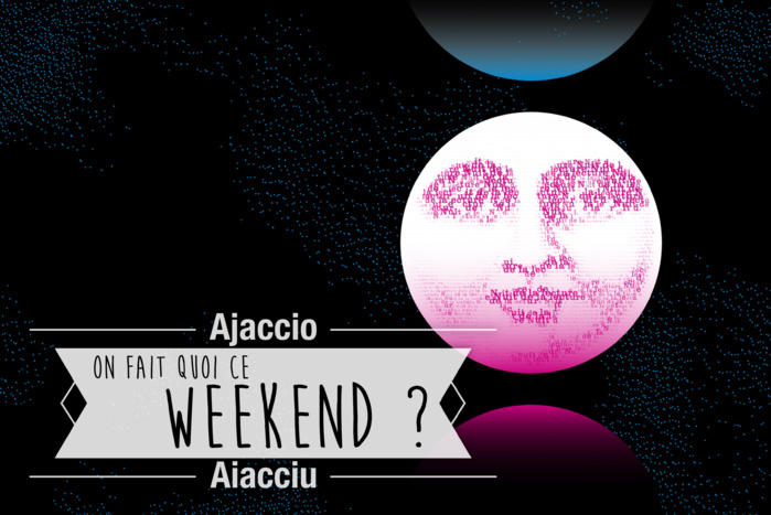 On fait quoi ce week end à Ajaccio ?