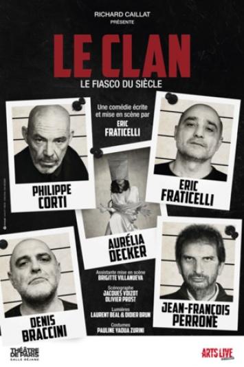 Théâtre, Le clan le fiasco du Siècle 31 mars à 20h30 au Palatinu