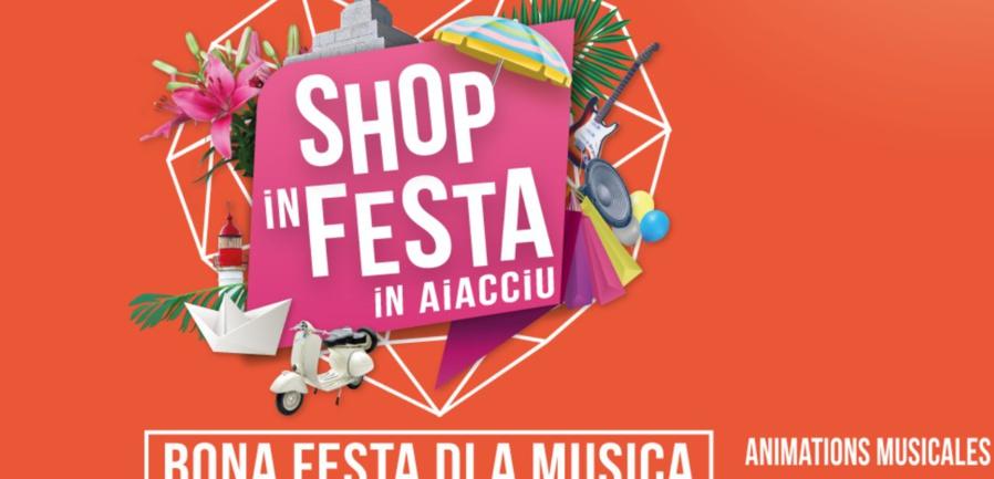 Fête de la musique avec Shop in Festa in Aiacciu organisée par la CCI de la Corse du sud et la FACCA