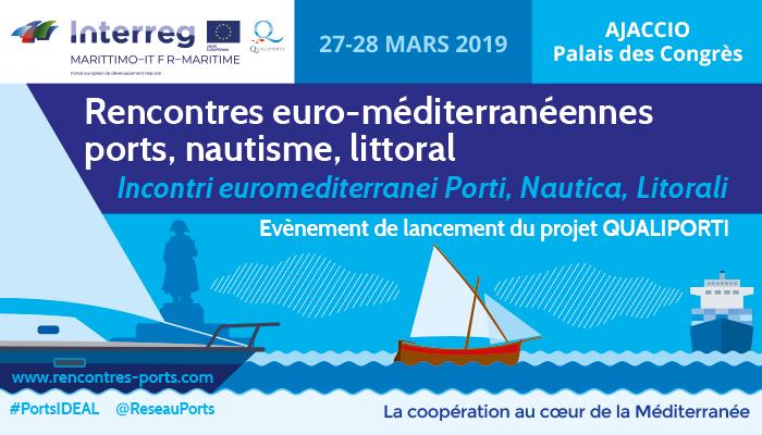 27 et 28 mars 2019 Rencontres  Euro-méditerranéennes Ports, Nautisme et Littoral   Lancement du projet QUALIPORTI