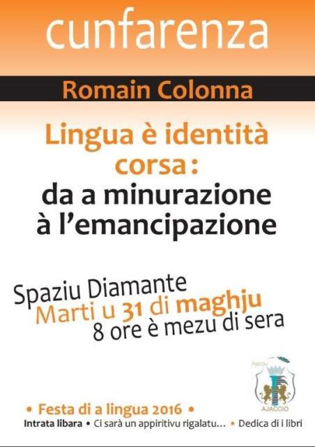 Conférence Lingua è identità corsa : da a minurazione à l'emancipazione Marti u 31 di maghju 20h30 Spaziu Diamante