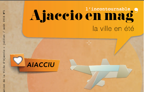 """Votre journal de l'été """"Ajaccio en mag"""""""
