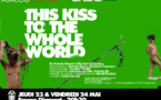 Espace Diamant -  Théâtre, danse, vidéo... This Kiss to the Whole World