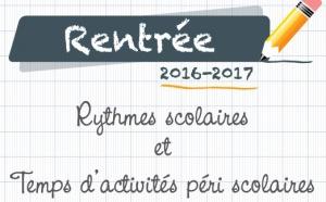 Rythmes scolaires et Temps d'activités périscolaires mode d'emploi rentrée scolaire 2016-2017