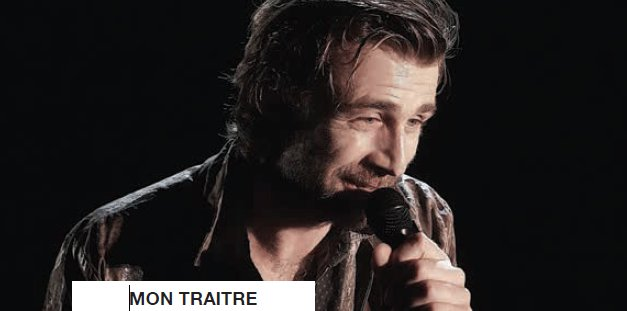 Théâtre : Mon traître Samedi 27 Janvier à 20h30 à l'Espace Diamant