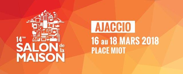 Salon de la Maison d'Ajaccio du 16 au 18 mars Place Miot