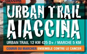 3ème édition de l'Urban Trail Aiaccina dimanche 23 septembre Inscrivez-vous !
