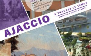 """Exposition """"Ajaccio à travers le temps"""" du 24 octobre au 25 novembre au centre U Borgu et au Palais Fesch"""