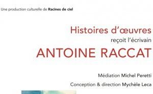 Antoine Raccat invité d'Histoires d'œuvres le 14 mai à 18h30 en direct sur la page Facebook Racines de Ciel