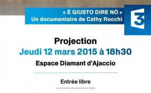 """Jeudi 12 mars 18h30 Cinéma : Avant première documentaire """"E Giusto Dire No"""" Via Stella Espace Diamant"""