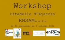 WORKSHOP « Reconversion de la Citadelle de la Ville d'Ajaccio » du 24 septembre au 2 octobre
